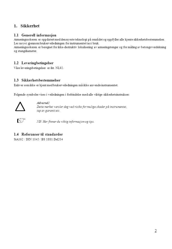 1. Sikkerhet 1.1 Generell informasjon 1.2 Leveringbetingelser