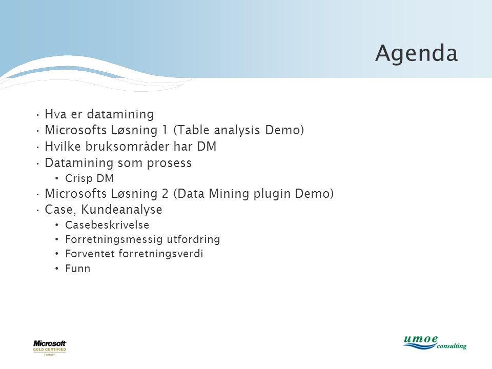 Agenda Hva er datamining Microsofts Løsning 1 (Table analysis Demo)