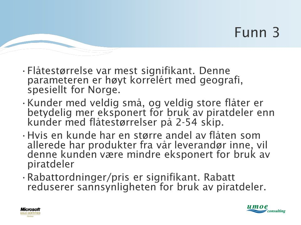 Funn 3 Flåtestørrelse var mest signifikant. Denne parameteren er høyt korrelért med geografi, spesiellt for Norge.