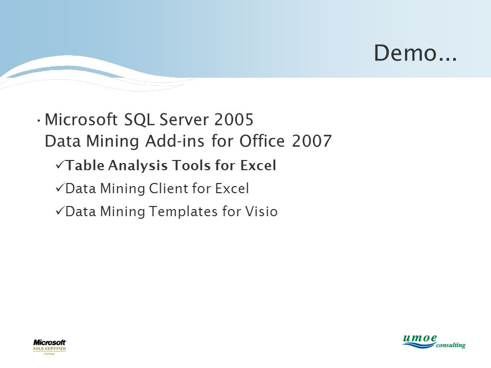 Demo... Microsoft SQL Server 2005 Data Mining Add-ins for Office 2007