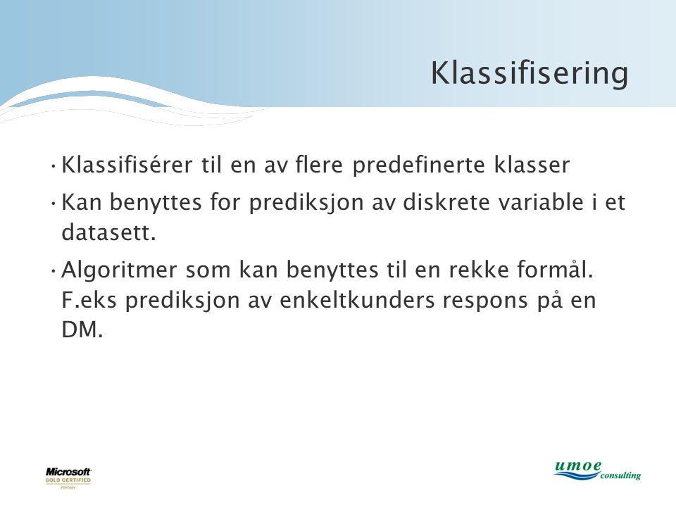 Klassifisering Klassifisérer til en av flere predefinerte klasser