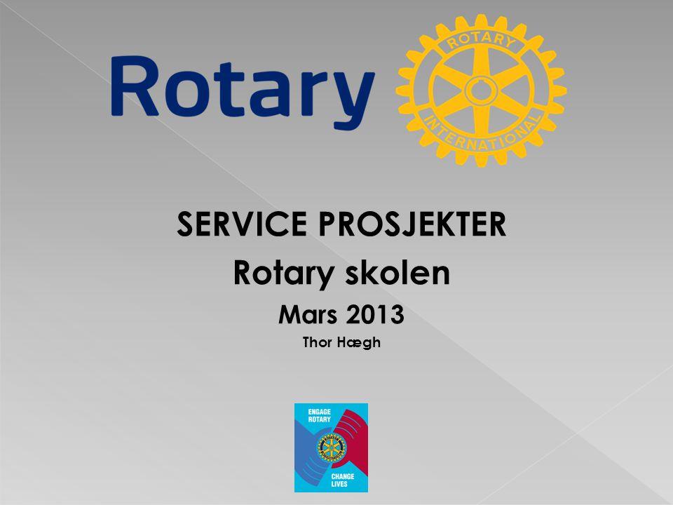 SERVICE PROSJEKTER Rotary skolen