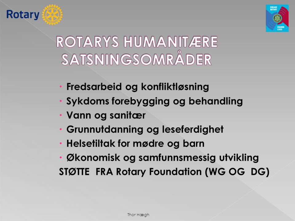 ROTARYS HUMANITÆRE SATSNINGSOMRÅDER