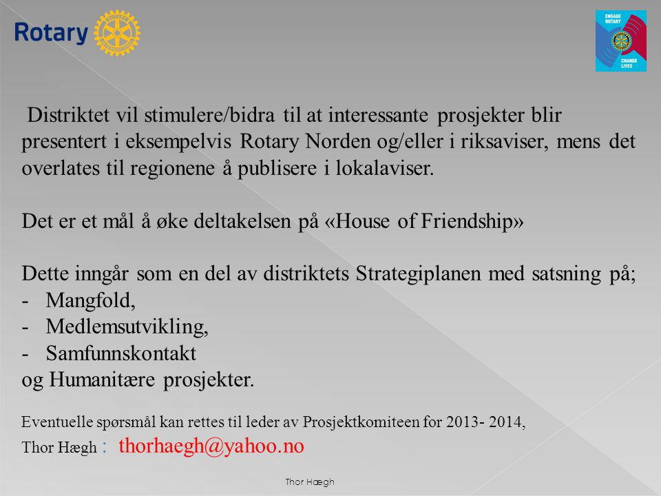 Det er et mål å øke deltakelsen på «House of Friendship»