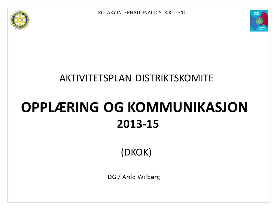 OPPLÆRING OG KOMMUNIKASJON 2013-15