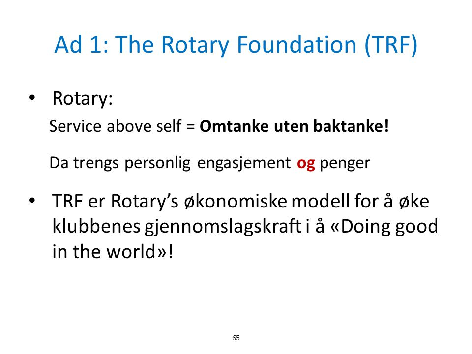 Ad 1: The Rotary Foundation (TRF)