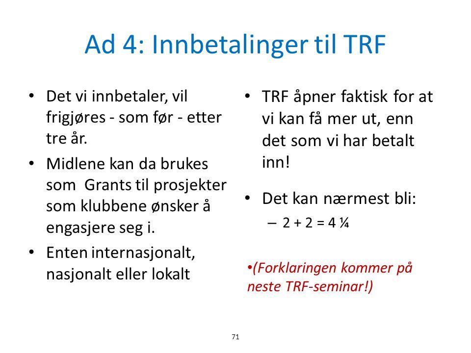 Ad 4: Innbetalinger til TRF