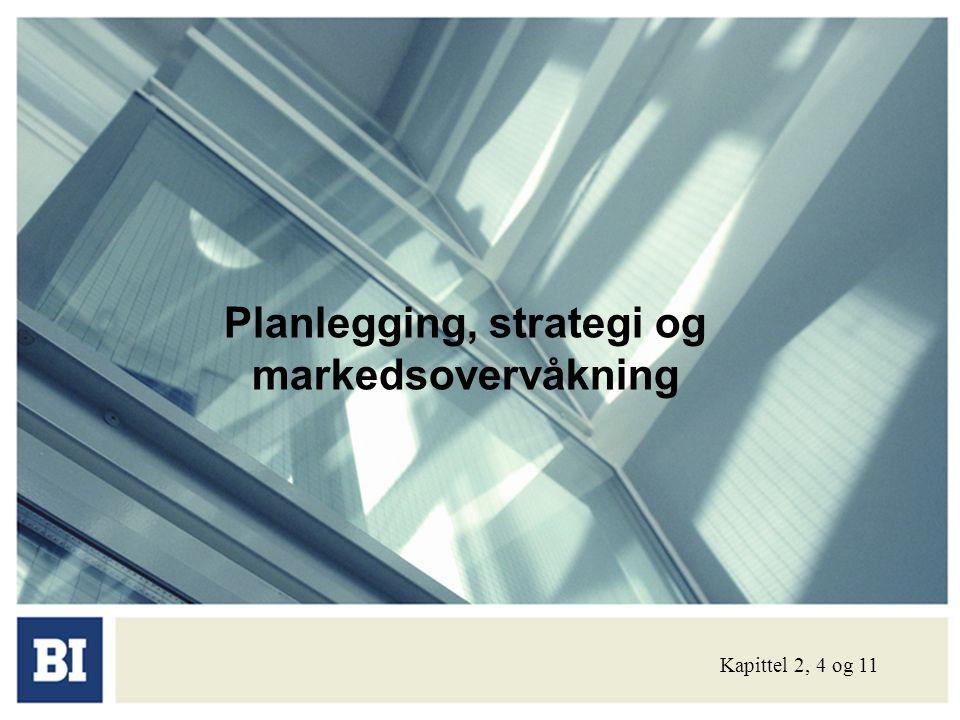 Planlegging, strategi og markedsovervåkning
