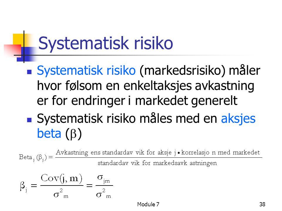 Systematisk risiko Systematisk risiko (markedsrisiko) måler hvor følsom en enkeltaksjes avkastning er for endringer i markedet generelt.