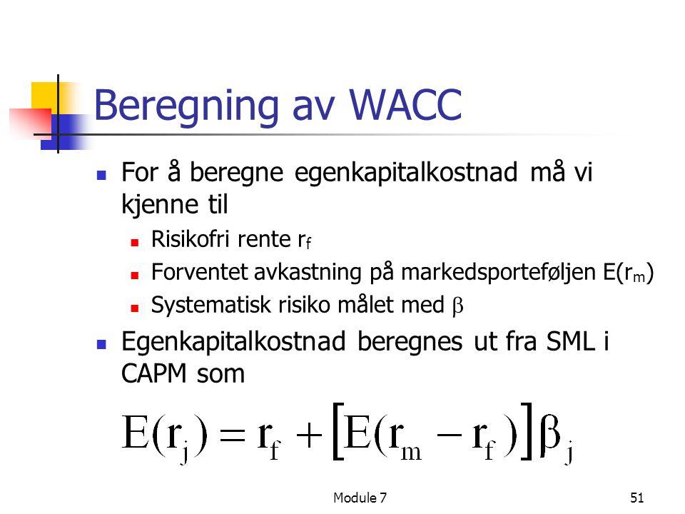 Beregning av WACC For å beregne egenkapitalkostnad må vi kjenne til