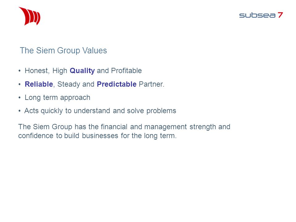 The Siem Group Values Honest, High Quality and Profitable