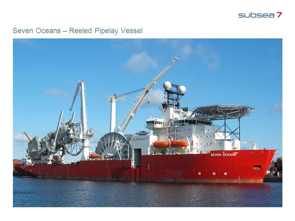 Seven Oceans – Reeled Pipelay Vessel