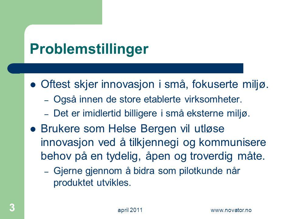 Problemstillinger Oftest skjer innovasjon i små, fokuserte miljø.