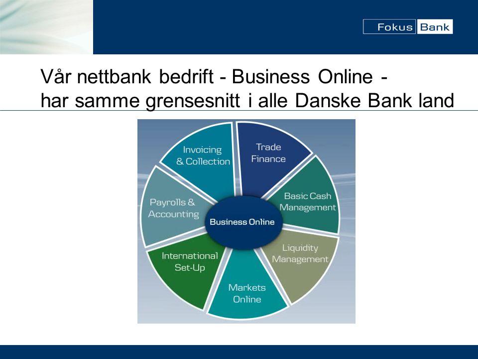 Vår nettbank bedrift - Business Online - har samme grensesnitt i alle Danske Bank land