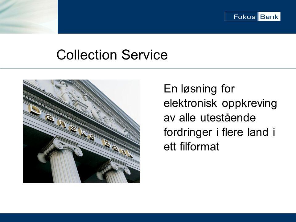 Collection Service En løsning for elektronisk oppkreving av alle utestående fordringer i flere land i ett filformat.