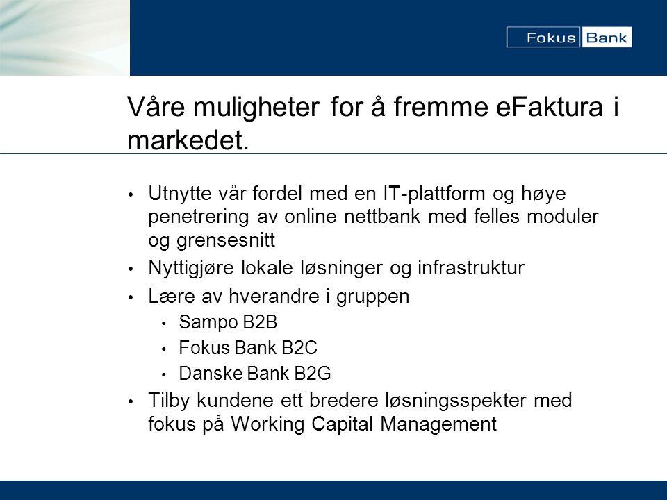 Våre muligheter for å fremme eFaktura i markedet.