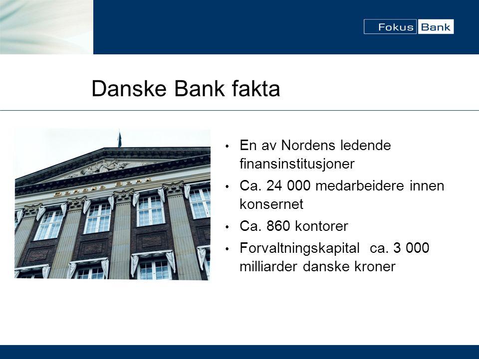 Danske Bank fakta En av Nordens ledende finansinstitusjoner