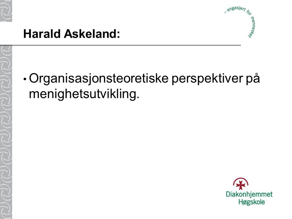 Organisasjonsteoretiske perspektiver på menighetsutvikling.