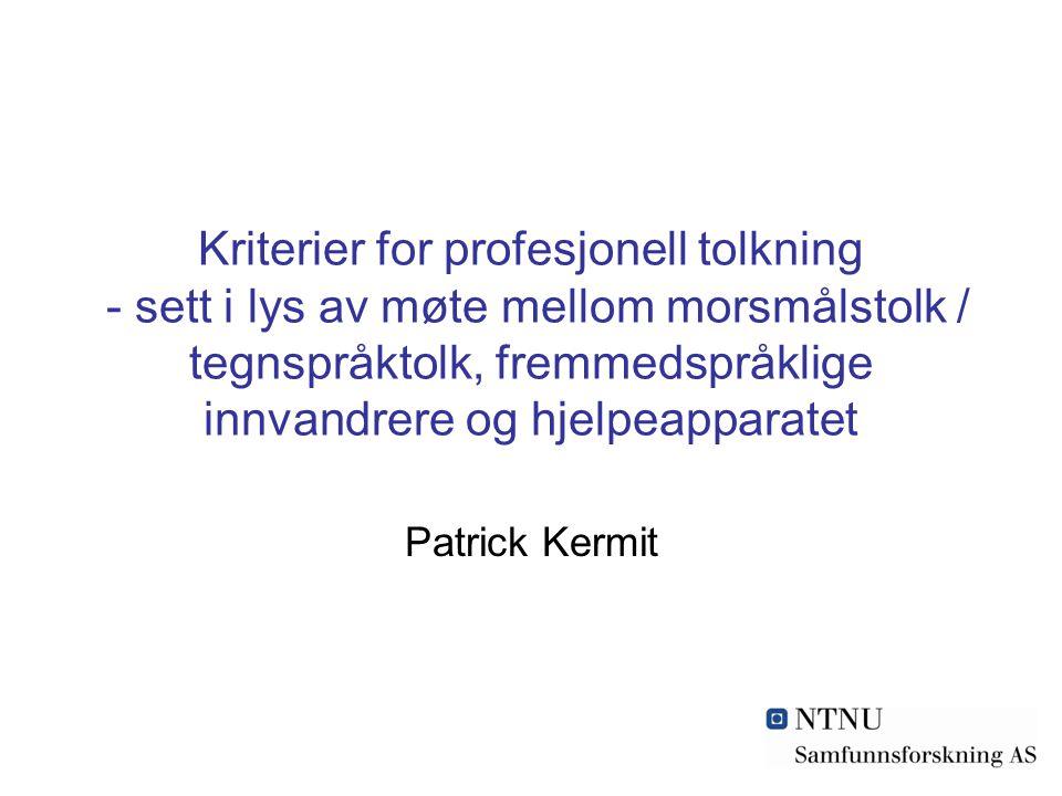 Kriterier for profesjonell tolkning - sett i lys av møte mellom morsmålstolk / tegnspråktolk, fremmedspråklige innvandrere og hjelpeapparatet