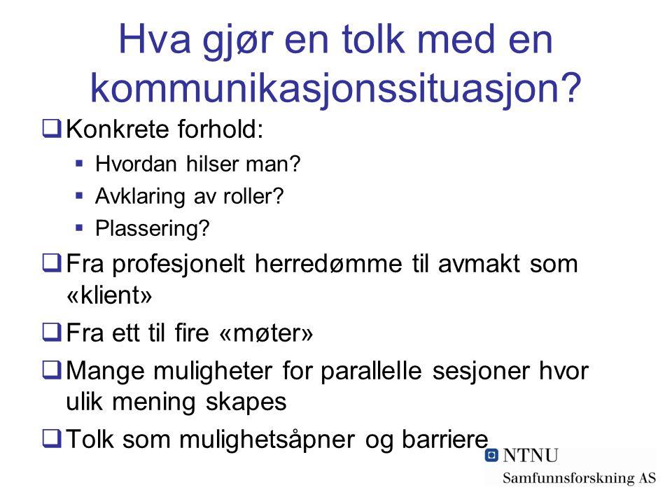 Hva gjør en tolk med en kommunikasjonssituasjon