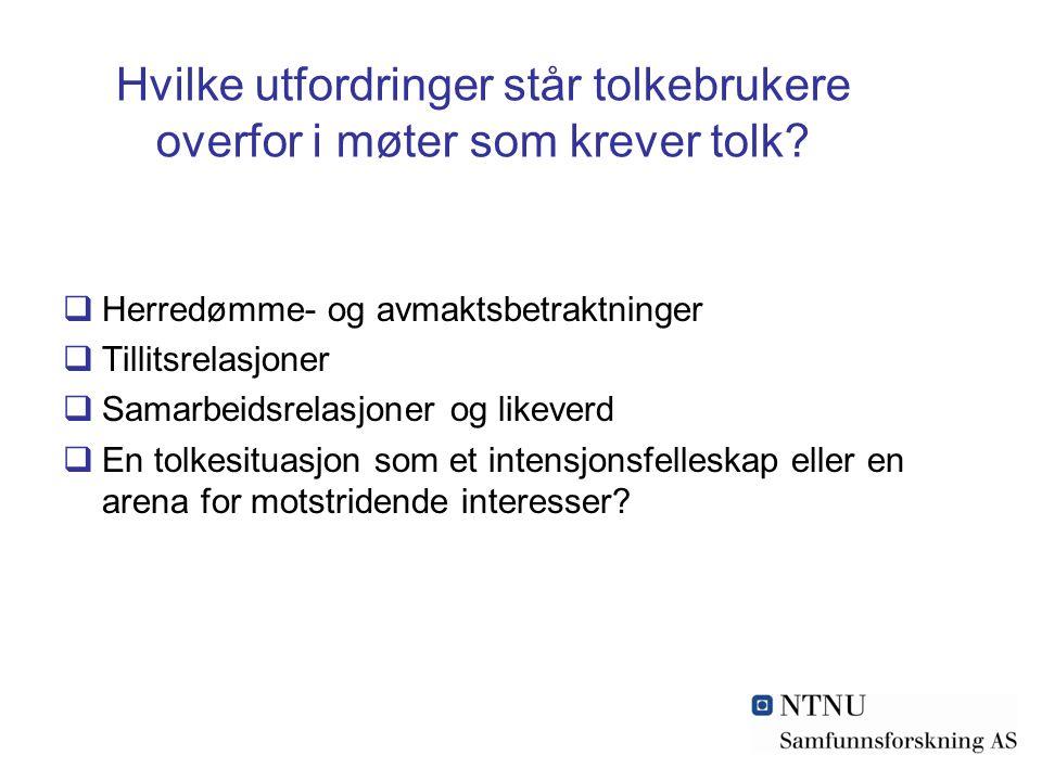 Hvilke utfordringer står tolkebrukere overfor i møter som krever tolk