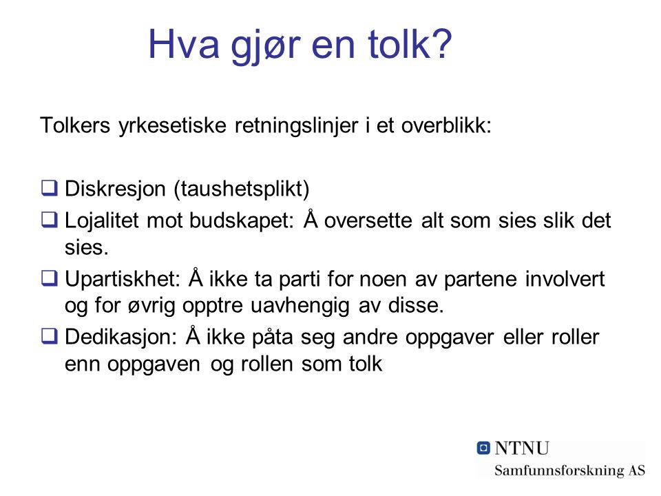 Hva gjør en tolk Tolkers yrkesetiske retningslinjer i et overblikk: