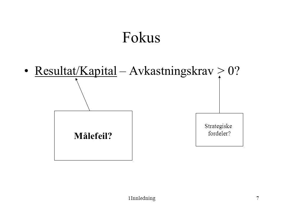 Fokus Resultat/Kapital – Avkastningskrav > 0 Målefeil Strategiske