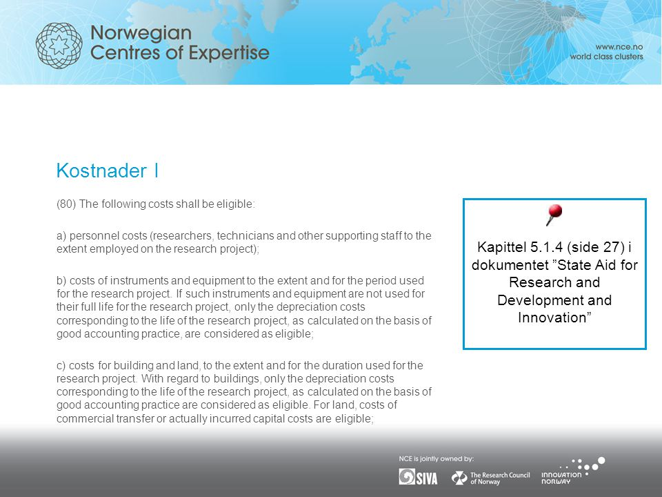Kostnader I (80) The following costs shall be eligible: