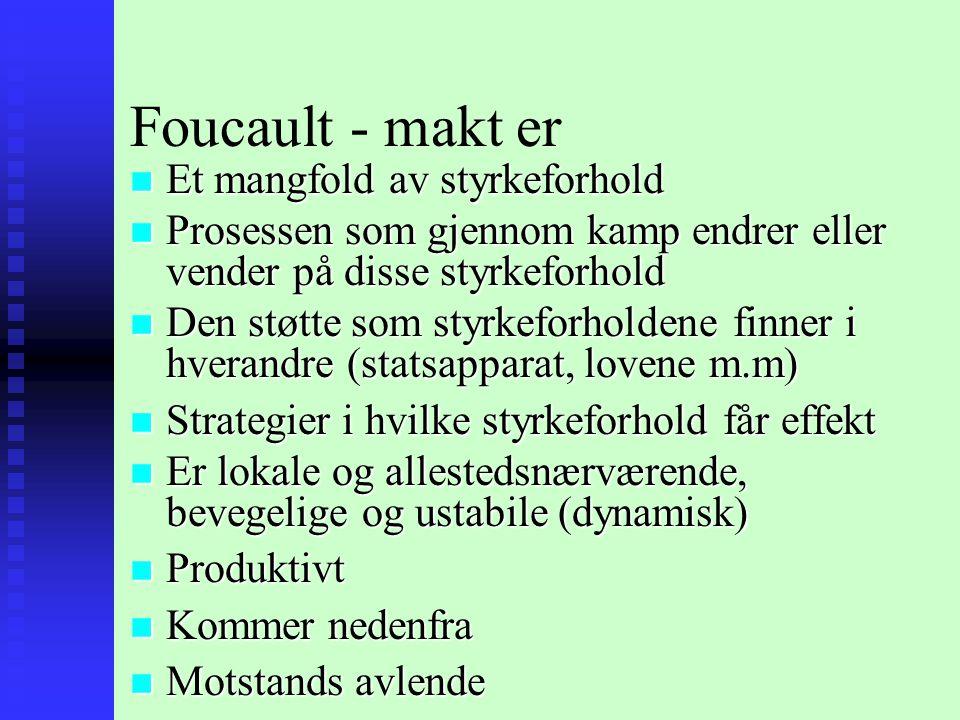 Foucault - makt er Et mangfold av styrkeforhold