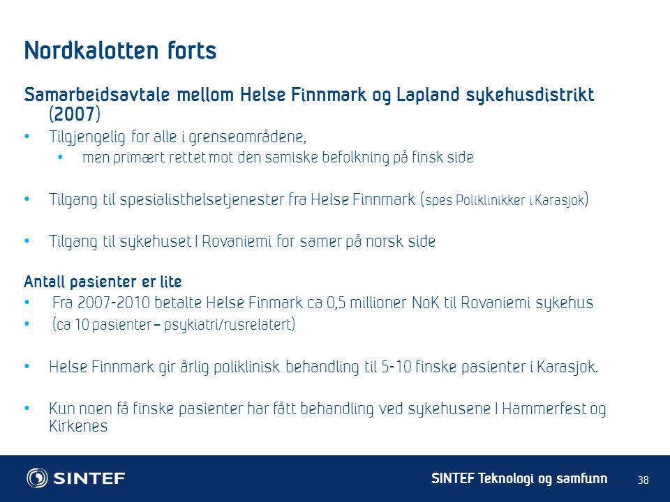 Nordkalotten forts Samarbeidsavtale mellom Helse Finnmark og Lapland sykehusdistrikt (2007) Tilgjengelig for alle i grenseområdene,