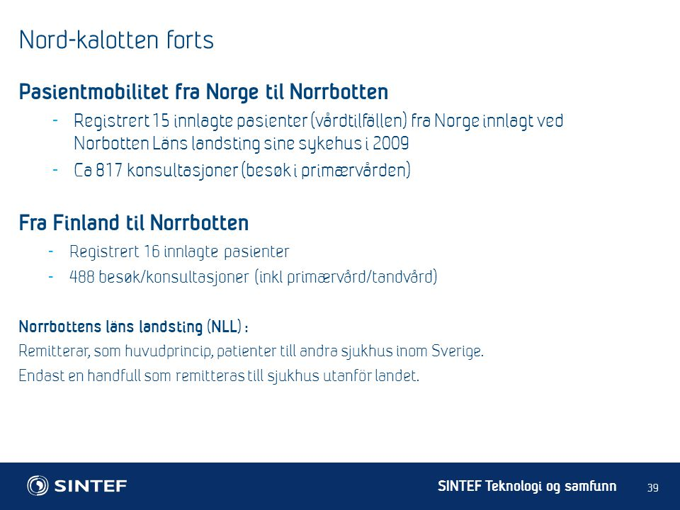 Nord-kalotten forts Pasientmobilitet fra Norge til Norrbotten