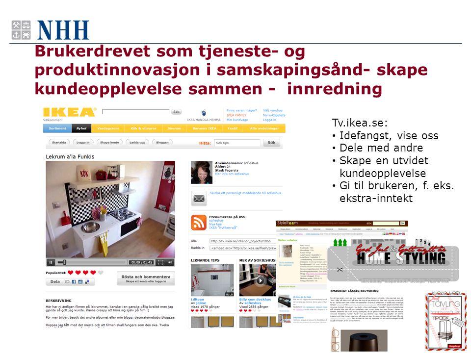 Brukerdrevet som tjeneste- og produktinnovasjon i samskapingsånd- skape kundeopplevelse sammen - innredning
