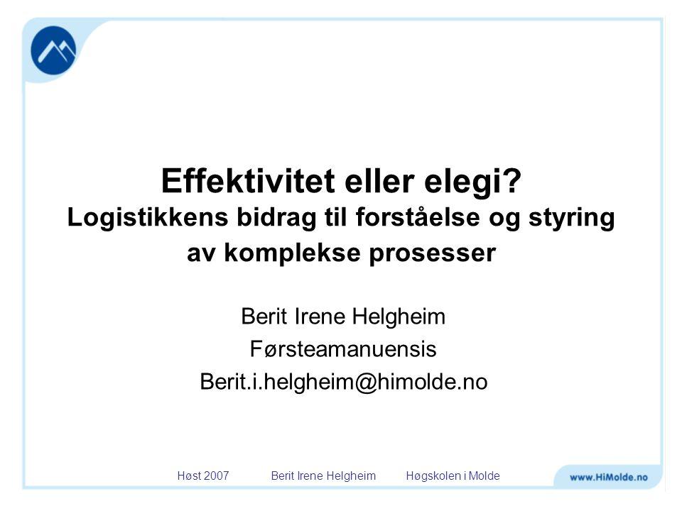 Berit Irene Helgheim Førsteamanuensis Berit.i.helgheim@himolde.no