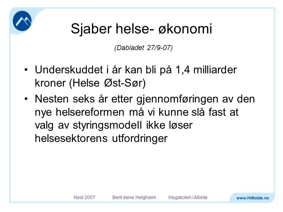 Sjaber helse- økonomi (Dabladet 27/9-07)