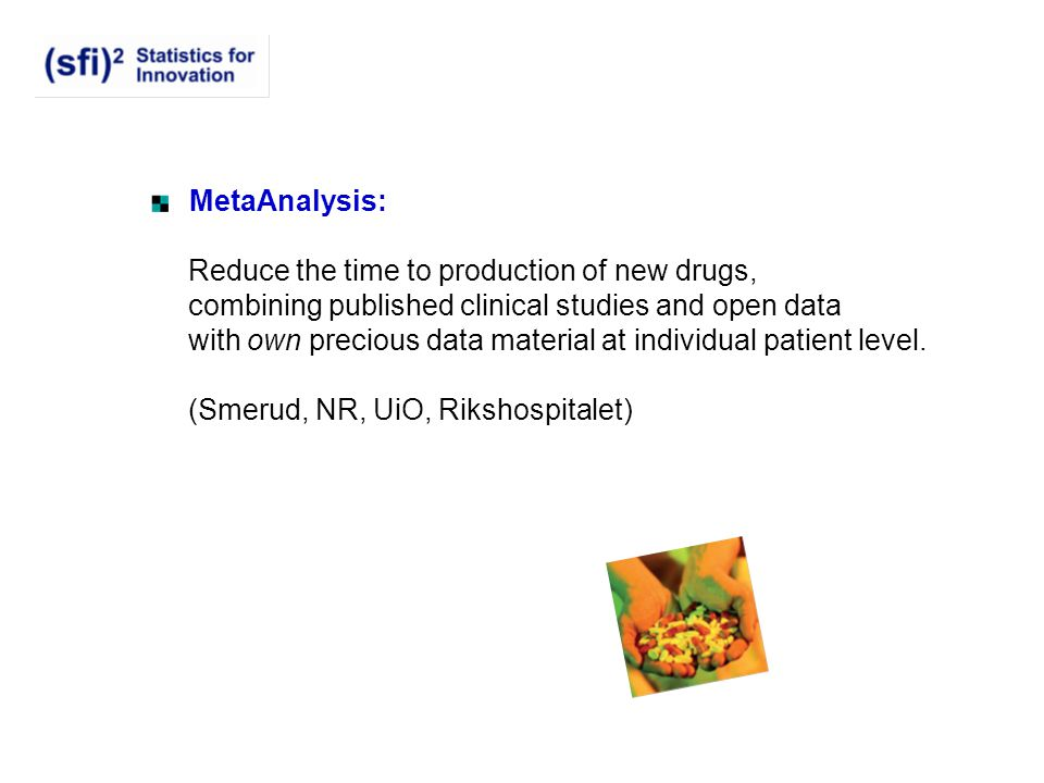 MetaAnalysis: Reduce the time to production of new drugs, combining published clinical studies and open data.
