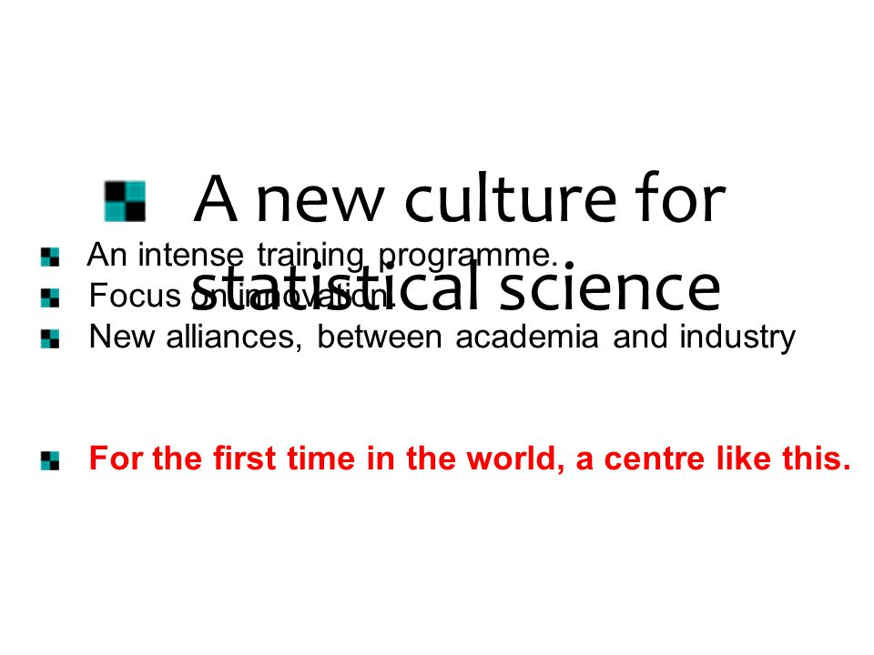 A new culture for statistical science An intense training programme.