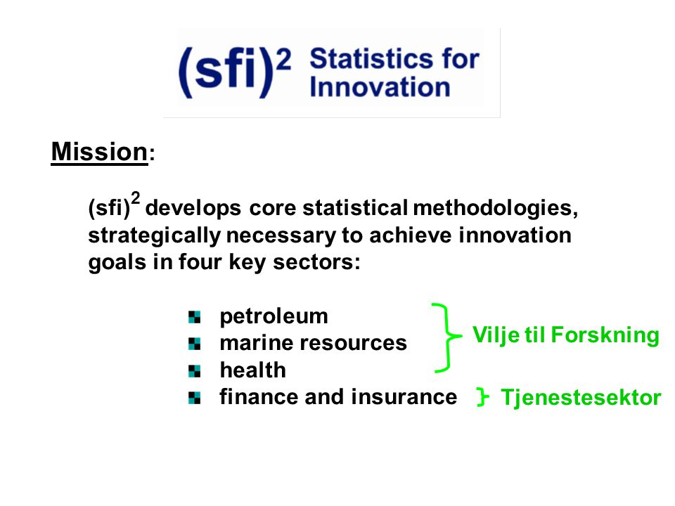Mission: (sfi)2 develops core statistical methodologies,