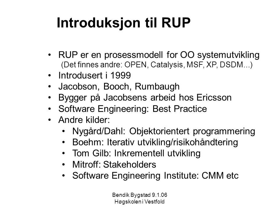 Introduksjon til RUP RUP er en prosessmodell for OO systemutvikling
