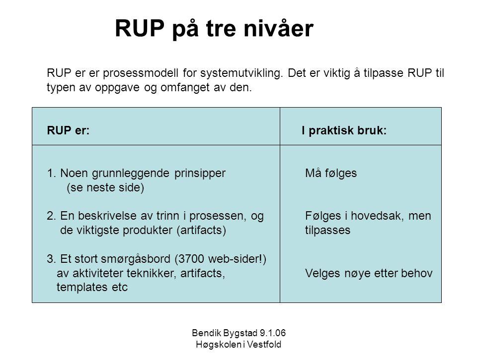 RUP på tre nivåer RUP er er prosessmodell for systemutvikling. Det er viktig å tilpasse RUP til. typen av oppgave og omfanget av den.
