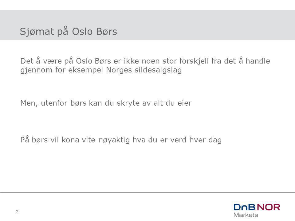 03.04.2017 Sjømat på Oslo Børs. Det å være på Oslo Børs er ikke noen stor forskjell fra det å handle gjennom for eksempel Norges sildesalgslag.