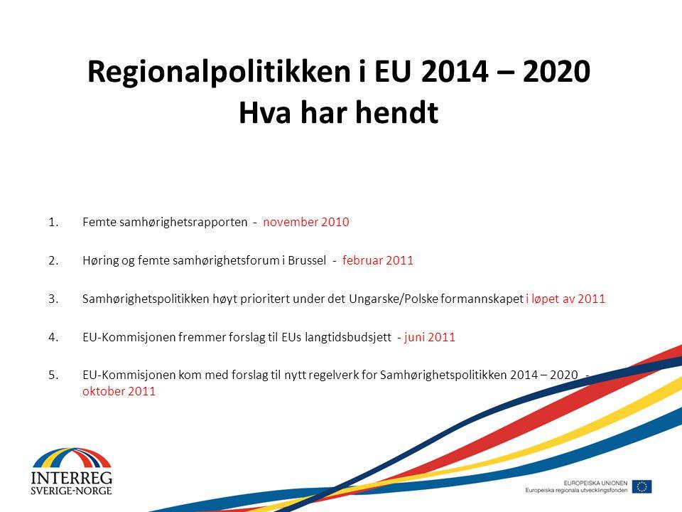 Regionalpolitikken i EU 2014 – 2020 Hva har hendt