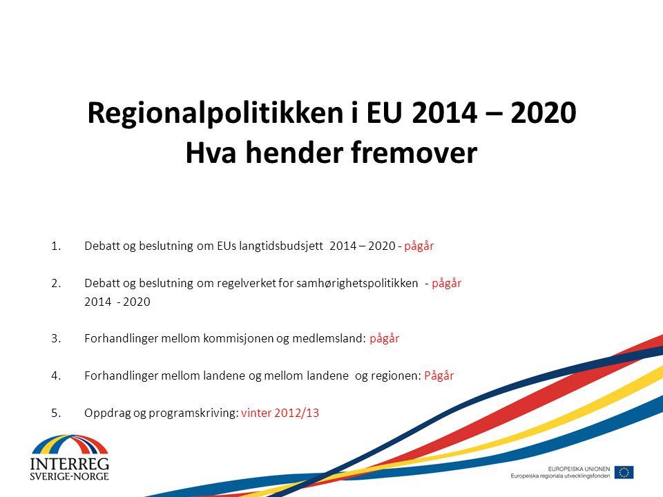 Regionalpolitikken i EU 2014 – 2020 Hva hender fremover