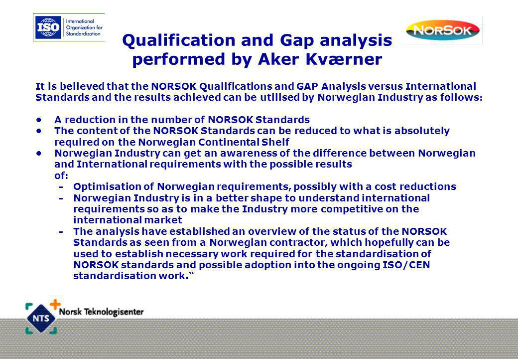 Qualification and Gap analysis performed by Aker Kværner