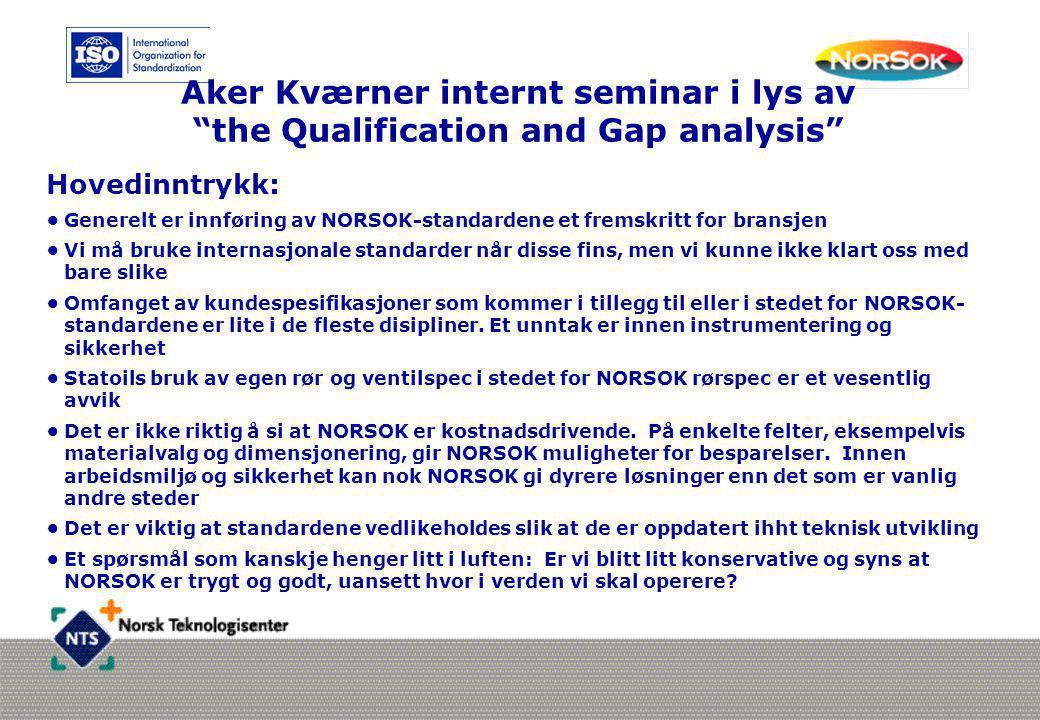 Aker Kværner internt seminar i lys av the Qualification and Gap analysis