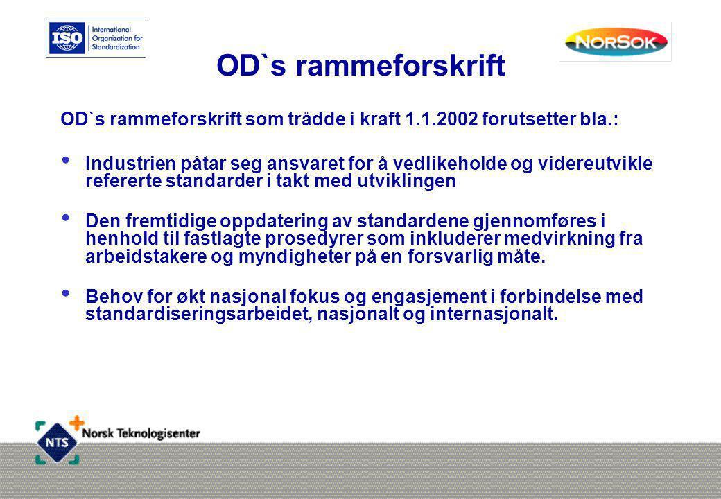 OD`s rammeforskrift OD`s rammeforskrift som trådde i kraft 1.1.2002 forutsetter bla.: