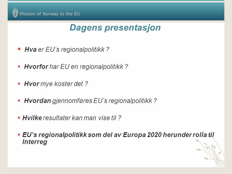 Dagens presentasjon Hva er EU's regionalpolitikk