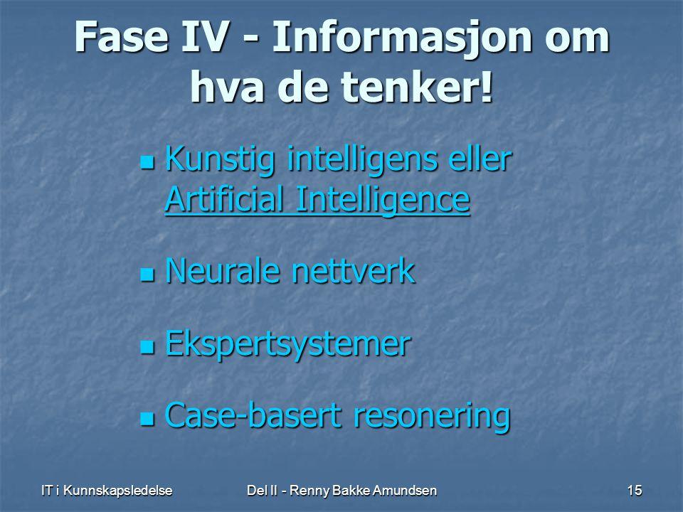 Fase IV - Informasjon om hva de tenker!