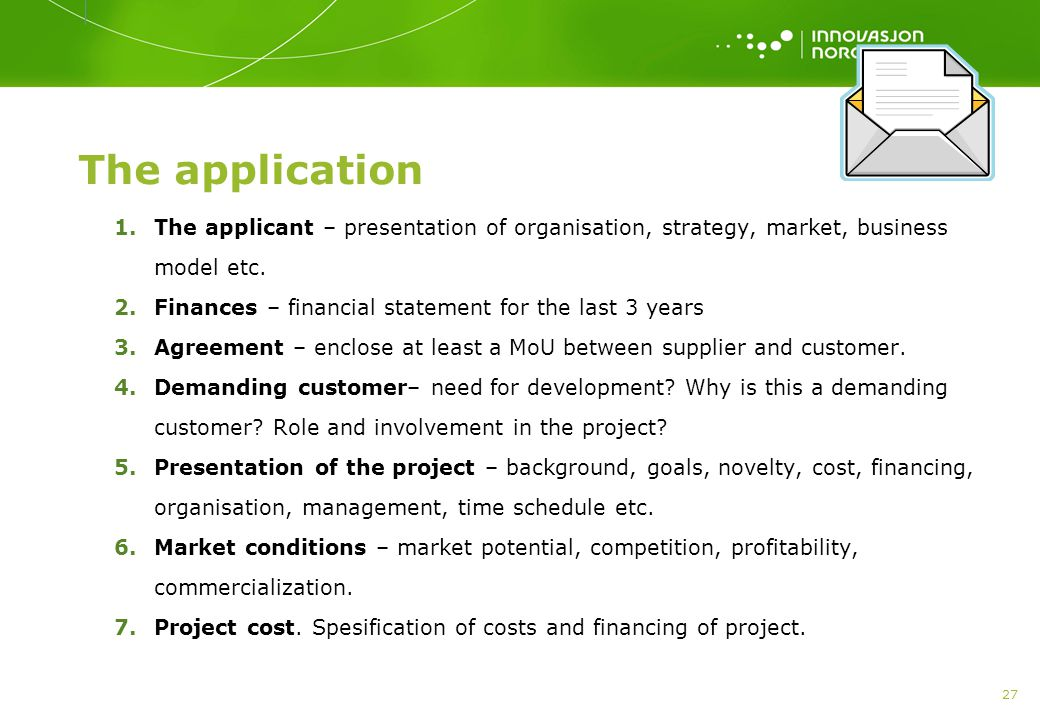 The application The applicant – presentation of organisation, strategy, market, business model etc.