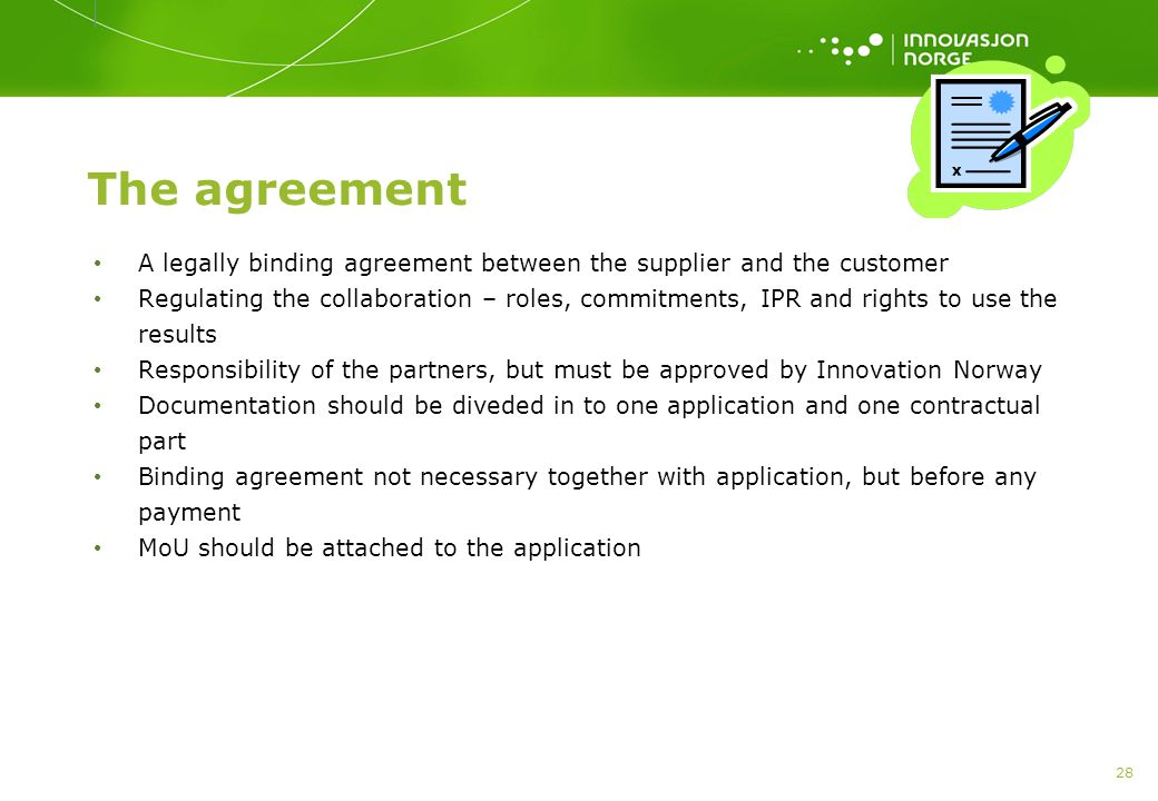 The agreement A legally binding agreement between the supplier and the customer.
