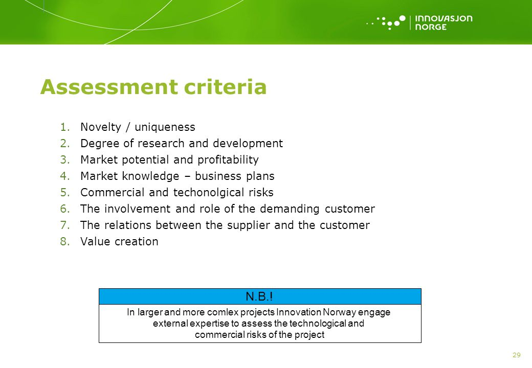Assessment criteria N.B.! Novelty / uniqueness
